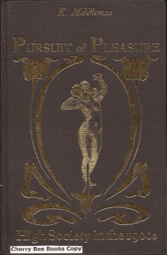 Pursuit of Pleasure : High Society in the 1900s
