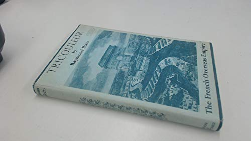Tricouleur - The French Overseas Empire: Raymond Betts