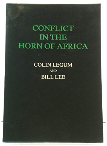 Conflict in the Horn of Africa: Legum, Colin; Lee, Bill