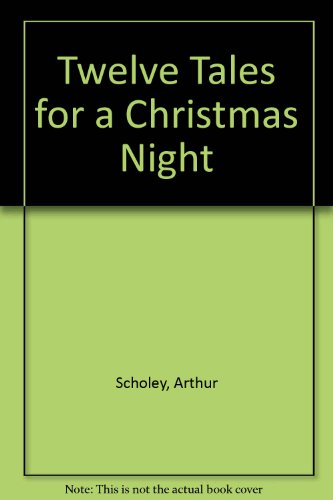 Twelve Tales for a Christmas Night (086036089X) by Scholey, Arthur