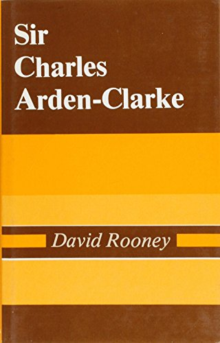 Sir Charles Arden-Clarke (Hardback): David Rooney