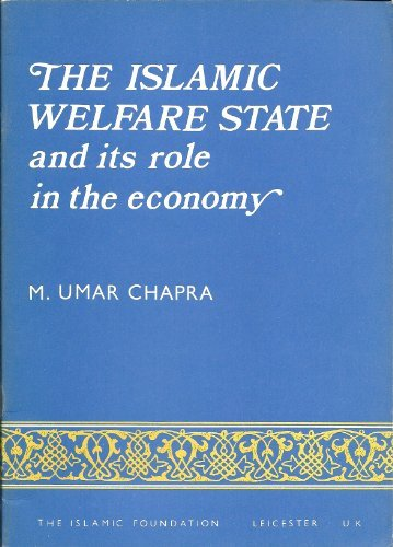 9780860370406: The Islamic Welfare State and its role in the economy