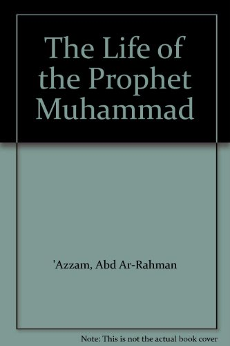 9780860370482: The Life of the Prophet Muhammad