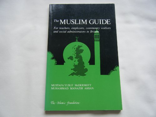 9780860370574: The Muslim Guide: For Teachers, Employers, Community and Social Administrators in Britain