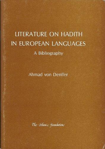 Literature on Hadith in European Languages: A Bibliography: Ahmad von Denffer