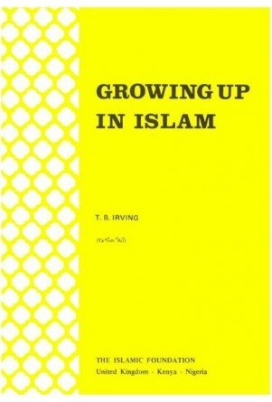 Growing Up in Islam (Perspectives of Islam): Irving, T.B.