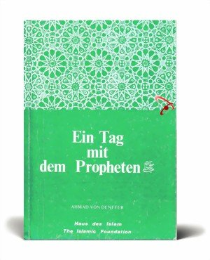 Day with the Prophet (German and Arabic Edition) (9780860371069) by Ahmad Von Denffer