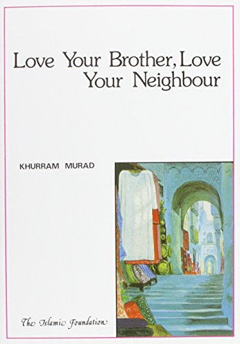 Love Your Brother - Love Your Neighbour (Muslim children's library) (0860371158) by Murad, Khurram