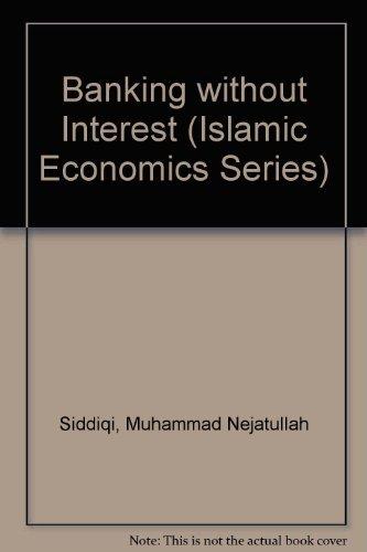 9780860371199: Banking without Interest (Islamic Economics Series)