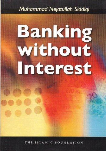 9780860371205: Banking without Interest (Islamic Economics Series)