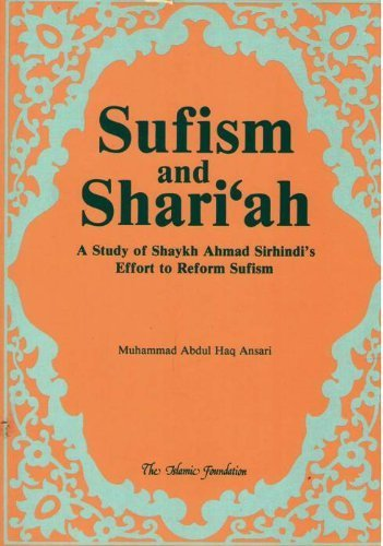 9780860371496: Sufism and Shari'ah: A Study of Shaykh Ahmad Sirhindi's Effort to Reform Sufism