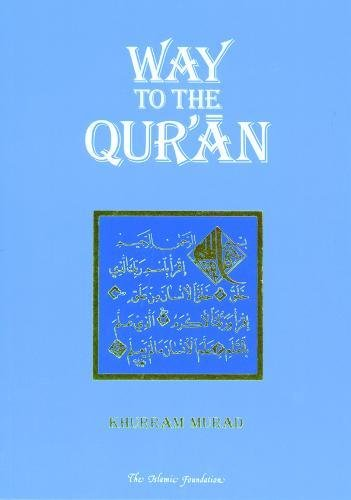 Way to the Qur'an (0860371530) by Khrram Murad; Khurram Murad; Rashid Rahman
