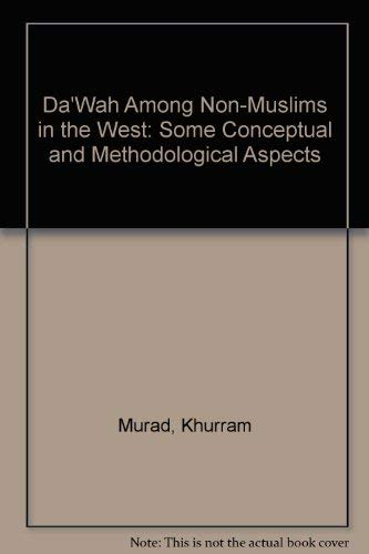 Da'Wah Among Non-Muslims in the West: Some Conceptual and Methodological Aspects: Murad, ...