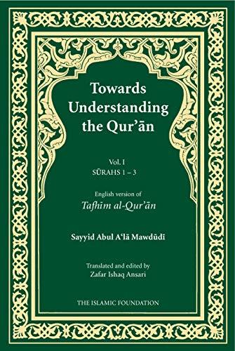9780860371847: Towards Understanding the Qur'an: Surahs 1-3 v. 1