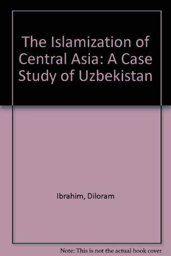 9780860372295: The Islamization of Central Asia: A Case Study of Uzbekistan