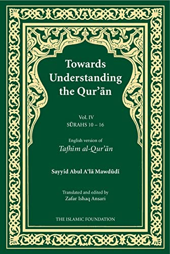 Towards Understanding the Qur'an (Tafhim al-Quran): Volume 4 (9780860372301) by Sayyid Abul A'la Mawdudi