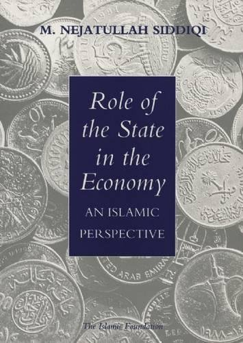 Role of the State in the Economy: Siddiqi, M. Nejatullah