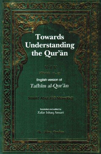 9780860372554: Towards Understanding the Qur'an: Surahs 17-21 v.5: Surahs 17-21 Vol 5