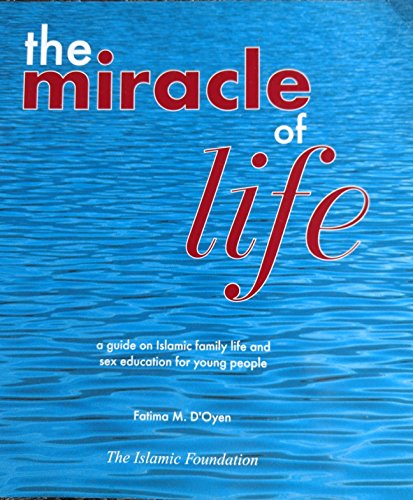 9780860372622: The Miracle of Life: Guide on Islamic Family Life and Sex Education for Young People