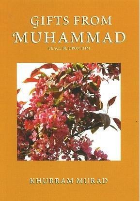 Gifts from Muhammad (0860372731) by Murad, Khurram