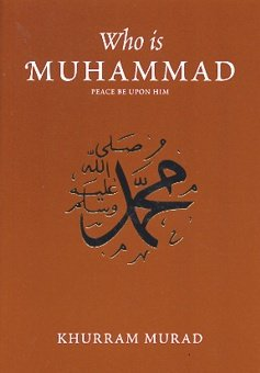 Who is Muhammad (9780860372905) by Khurram Murad