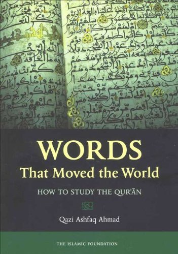 9780860372929: Words That Moved the World: How to Study the Qur'an