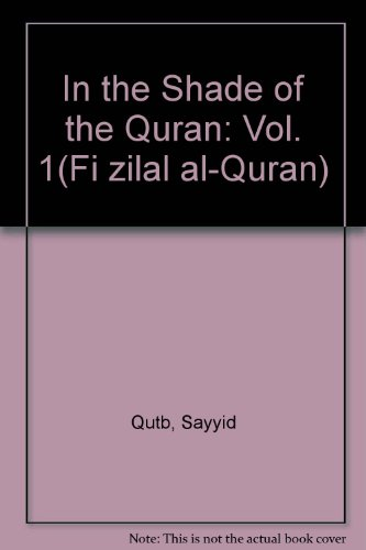 In the Shade of the Quran: Vol 1 (0860373053) by Qutb, Sayyid