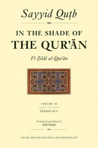 9780860373346: In the Shade of the Qur'an Vol. 9 (Fi Zilal Al-Qur'an): Surah 10 Yunus & Surah 11 HUD: Vol IX