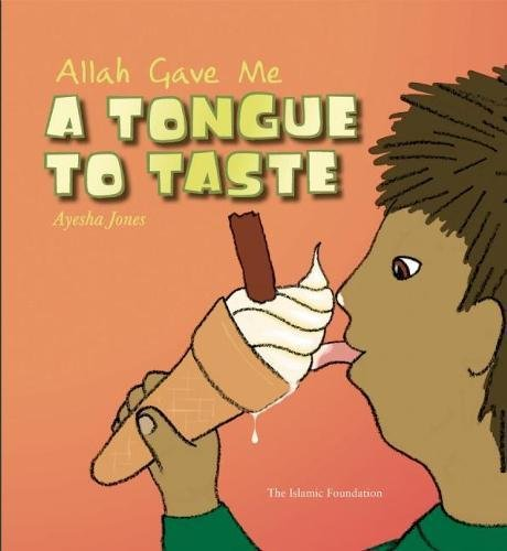 9780860373384: Allah Gave Me a Tongue to Taste (Allah the Maker)