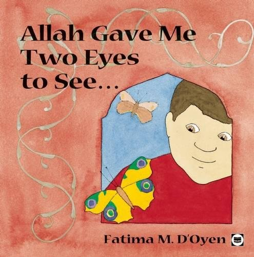 9780860373667: Allah Gave Me Two Eyes to See (Allah the Maker S)