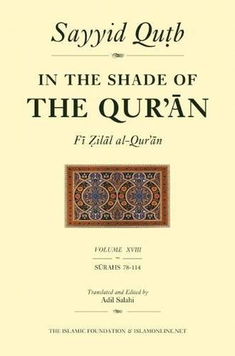 In the Shade of the Qur'an Vol. 18 (Fi Zilal al-Qur'an): Surahs 78-114 (Juz' 'Amma) (086037369X) by Qutb, Sayyid