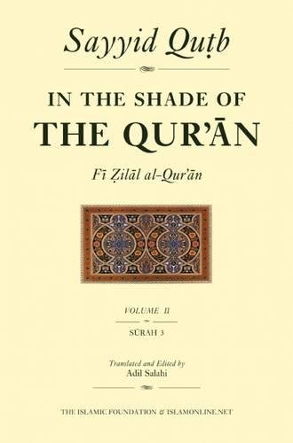 In the Shade of the Qur'an Vol. 2 (Fi Zilal al-Qur'an): Surah 3 Al-'Imran (0860373703) by Qutb, Sayyid