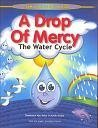 9780860373834: A Drop of Mercy: The Water Cycle (Islam & Science for Kids)