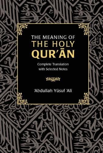 The Meaning of the Holy Qur'an Format: Complete Translation with