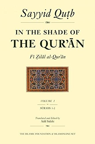 In the Shade of the Qur an: Sayyid Qutb, M.A.