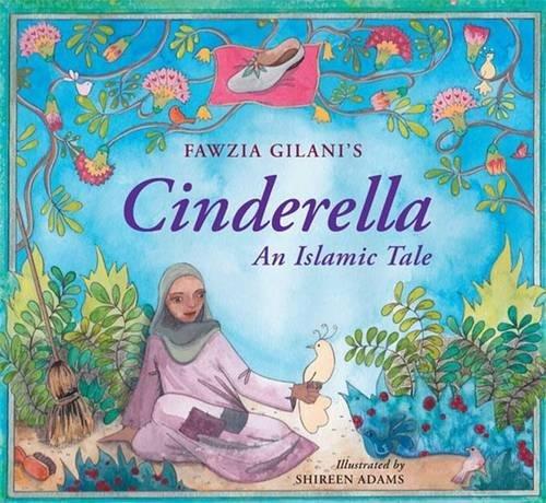 Cinderella: An Islamic Tale: Gilani, Fawzia