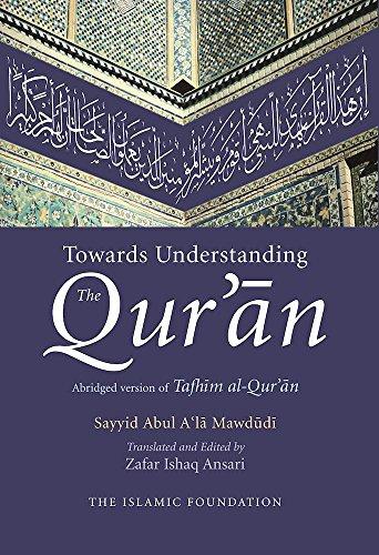 Towards Understanding the Qur'an (Hardcover): Sayyid Abul A'la Mawdudi