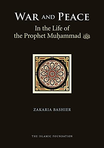 9780860375159: War and Peace in the Life of the Prophet Muhammad