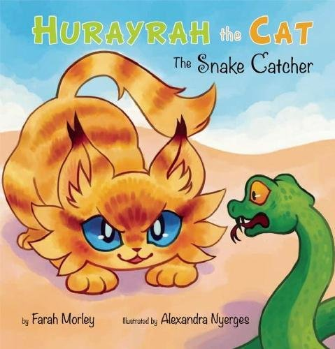 Hurayrah the Cat: The Snake Catcher: Morley, Farah; Nyerges,