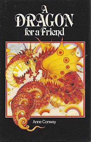 Dragon for a Friend (A Terrapin book): Conway, Anne
