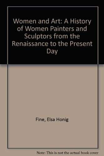 9780860431985: Women and Art: A History of Women Painters and Sculptors from the Renaissance to the Present Day