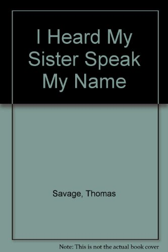 9780860432470: I Heard My Sister Speak My Name