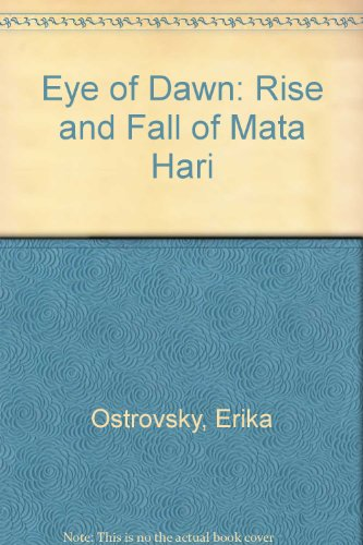 9780860433156: Eye of Dawn: Rise and Fall of Mata Hari
