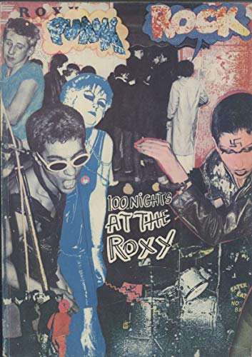 9780860443674: Punk Rock: 100 Nights at the Roxy [1978 1ST EDITION & 1ST PRINTING - FINE COPY]