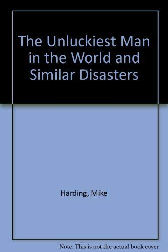 9780860510840: The Unluckiest Man in the World and Similar Disasters