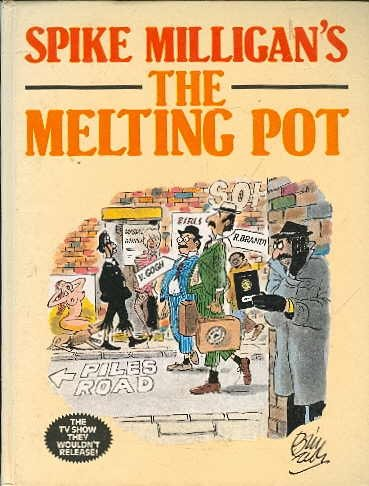 Spike Milligan's The melting pot (9780860511953) by Milligan, Spike