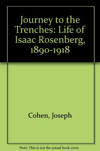 9780860512011: Journey to the Trenches: Life of Isaac Rosenberg, 1890-1918