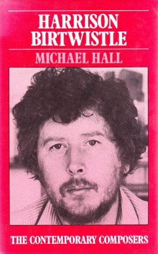 Harrison Birtwistle (Contemporary composers): Hall, Michael
