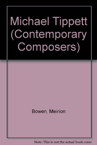 9780860512820: Michael Tippett (Contemporary Composers)