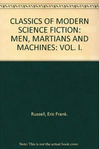 9780860513308: CLASSICS OF MODERN SCIENCE FICTION: MEN, MARTIANS AND MACHINES: VOL. I.